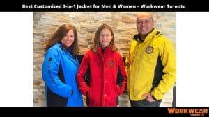 Best Customized 3-in-1 Jacket for Men & Women – Workwear Toronto - Custom clothing near me