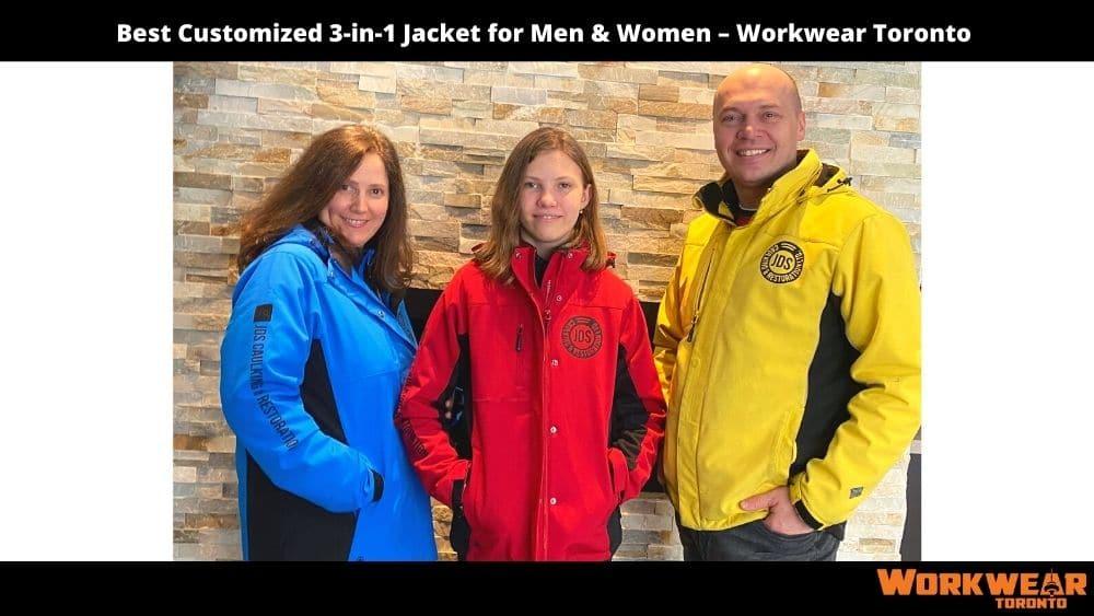Best Customized 3-in-1 Jacket for Men & Women – Workwear Toronto