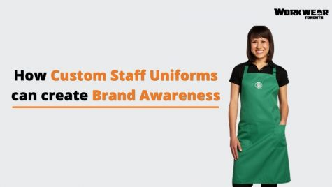 How Custom Staff Uniforms can create Brand Awareness